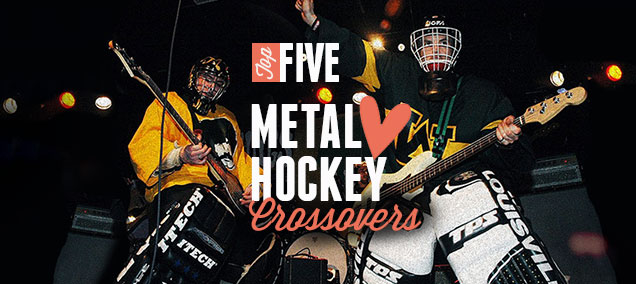 buy online af886 2bcfe Top 5: Hockey ♥︎ Metal (Crossovers) | Hockey By Design